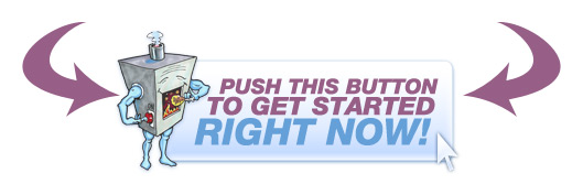 Push This  Button To Get Started Right Now!